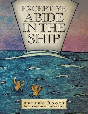 Except Ye Abide in the Ship