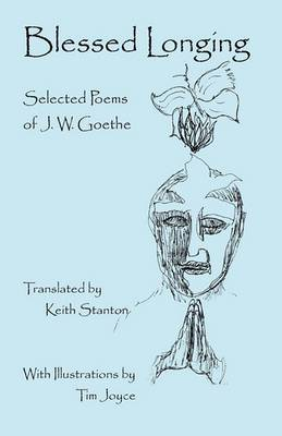 Blessed Longing: Selected Poems of J.W. Goethe