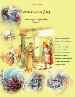 Il Etait Une Fois...: Contes Et Legendes Tome 1