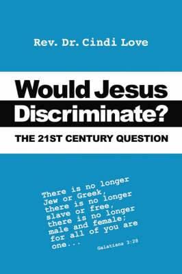 Would Jesus Discriminate?: The 21st Century Question