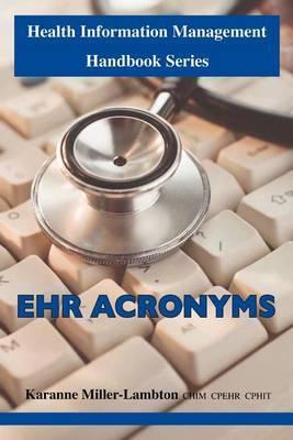 Health Information Management Handbook Series: Ehr Acronyms