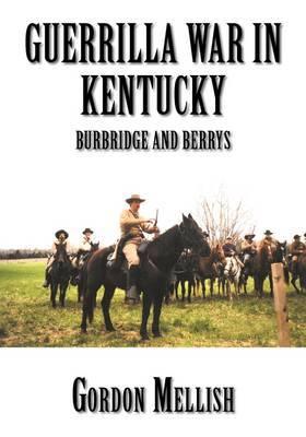 Guerrilla War in Kentucky: Burbridge and  Berrys