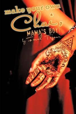 Make Your Own Chai, Mama's Boy!