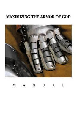 Maximizing the Armor of God: Manual