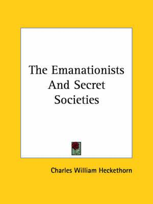 The Emanationists and Secret Societies