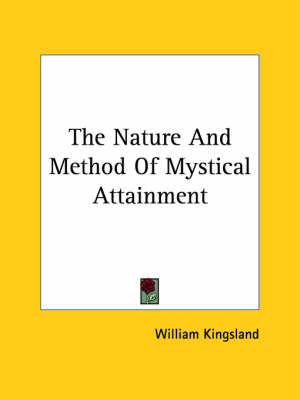 The Nature and Method of Mystical Attainment