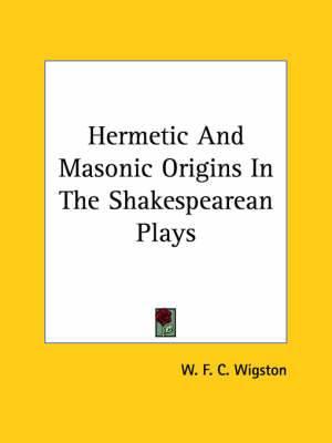 Hermetic and Masonic Origins in the Shakespearean Plays