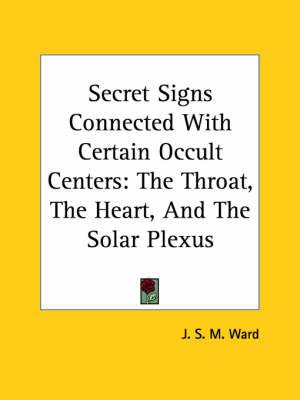 Secret Signs Connected with Certain Occult Centers: The Throat, the Heart, and the Solar Plexus