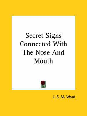 Secret Signs Connected with the Nose and Mouth
