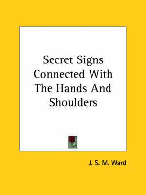 Secret Signs Connected with the Hands and Shoulders