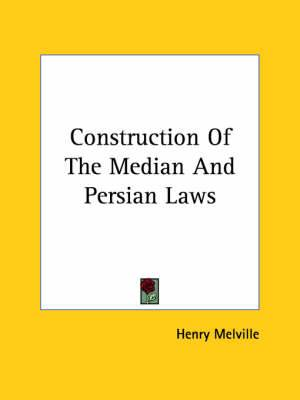 Construction of the Median and Persian Laws