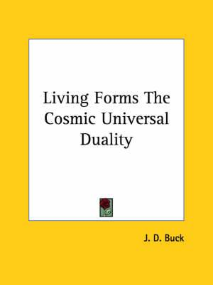 Living Forms the Cosmic Universal Duality