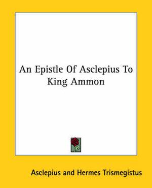 An Epistle of Asclepius to King Ammon