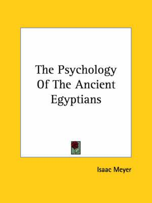 The Psychology of the Ancient Egyptians