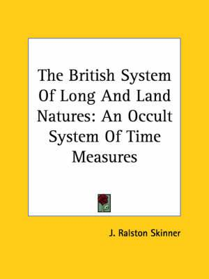 The British System of Long and Land Natures: An Occult System of Time Measures