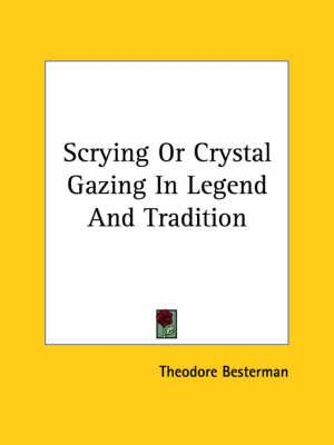 Scrying or Crystal Gazing in Legend and Tradition