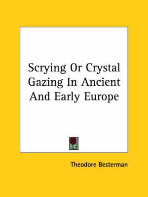 Scrying or Crystal Gazing in Ancient and Early Europe