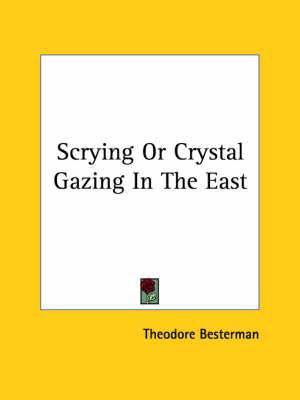 Scrying or Crystal Gazing in the East