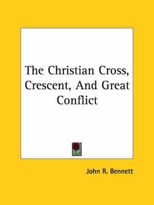 The Christian Cross, Crescent, and Great Conflict