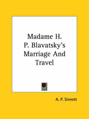 Madame H. P. Blavatsky's Marriage and Travel