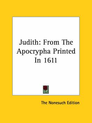 Judith: From the Apocrypha Printed in 1611