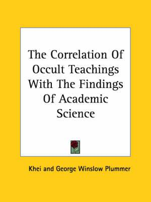 The Correlation of Occult Teachings with the Findings of Academic Science