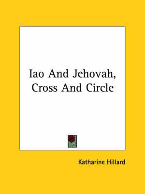 Iao and Jehovah, Cross and Circle