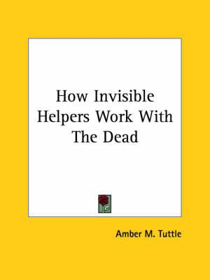 How Invisible Helpers Work with the Dead
