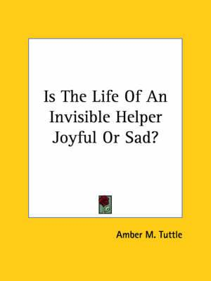 Is the Life of an Invisible Helper Joyful or Sad?