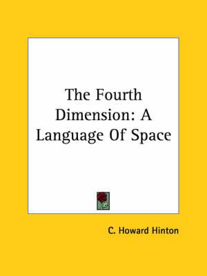 The Fourth Dimension: A Language of Space