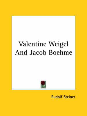 Valentine Weigel and Jacob Boehme