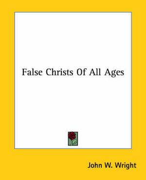 False Christs of All Ages