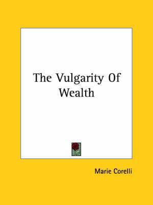 The Vulgarity of Wealth