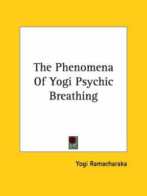 The Phenomena of Yogi Psychic Breathing