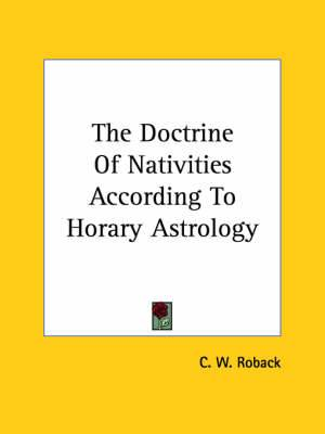 The Doctrine of Nativities According to Horary Astrology