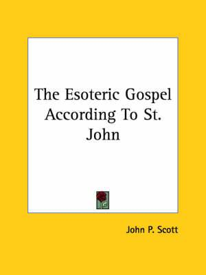 The Esoteric Gospel According to St. John