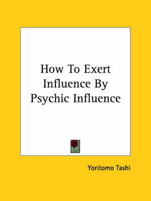 How to Exert Influence by Psychic Influence