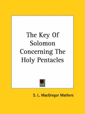 The Key of Solomon Concerning the Holy Pentacles