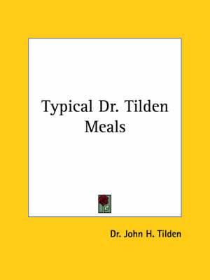 Typical Dr. Tilden Meals