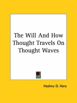 The Will and How Thought Travels on Thought Waves