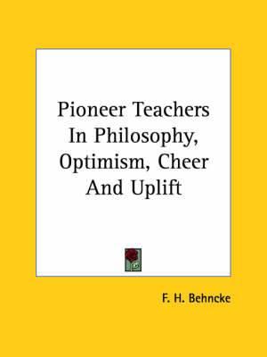 Pioneer Teachers in Philosophy, Optimism, Cheer and Uplift