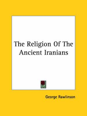 The Religion of the Ancient Iranians
