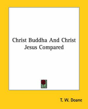 Christ Buddha and Christ Jesus Compared