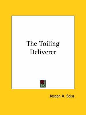 The Toiling Deliverer