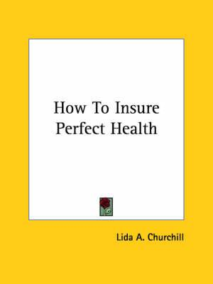 How to Insure Perfect Health