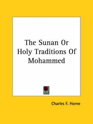 The Sunan or Holy Traditions of Mohammed