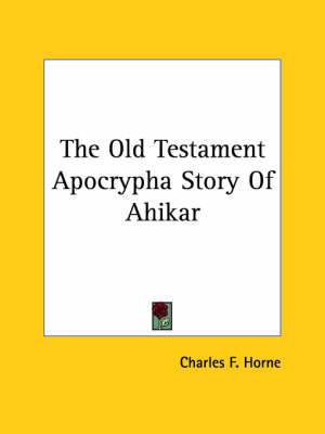The Old Testament Apocrypha Story of Ahikar
