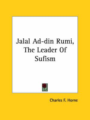 Jalal Ad-Din Rumi, the Leader of Sufism