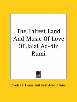 The Fairest Land and Music of Love of Jalal Ad-Din Rumi