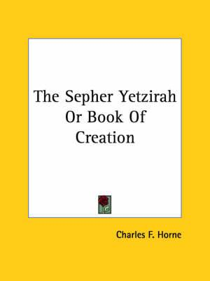 The Sepher Yetzirah or Book of Creation
